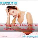 Những Địa Chỉ Phá Thai An Toàn Tại Khu Thuận Kiều Châu Văn Liêm