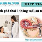 Thai 3 Tháng Tuổi Nên Phá Bằng Cách Nào An Toàn Nhất