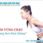 Viêm Vùng Chậu Có Thể Mang Thai Được Không