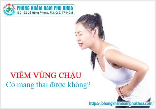 viem-vung-chau-co-the-mang-thai-duoc-khong
