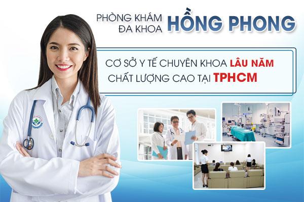 Phòng khám đa khoa Hồng Phong quận 5 TPHCM - Địa chỉ xét nghiệm sùi mào gà đáng tin cậy