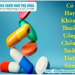 Có Hay Không Thuốc Uống Chống Xuất Tinh Sớm