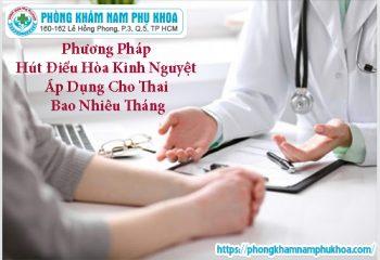 phuong-phap-hut-dieu-hoa-kinh-nguyet-ap-dung-cho-thai-bao-nhieu-thang