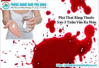 pha-thai-bang-thuoc-sau-3-tuan-van-ra-mau