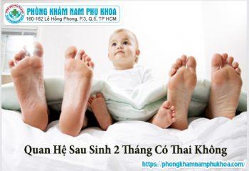 quan-he-sau-sinh-2-thang-co-thai-khong